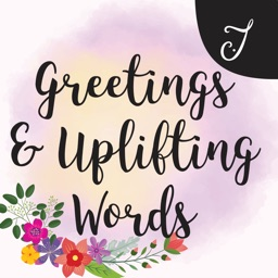 Greetings and Uplifting Words