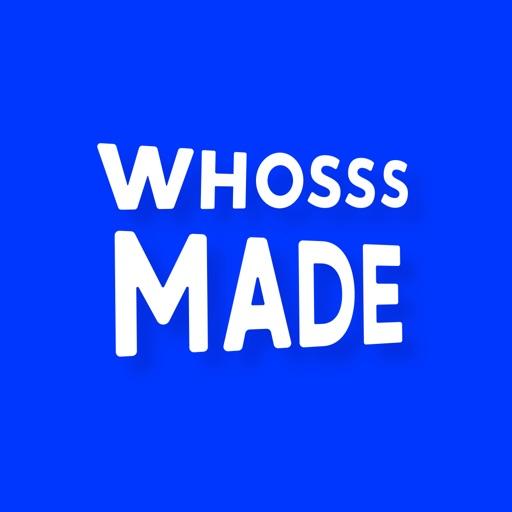 WHOSSSMADE
