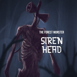 The Forest Monster: Siren Head