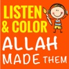 Listen & Color Allah Made Them