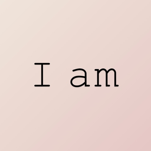 I am - Daily Affirmations