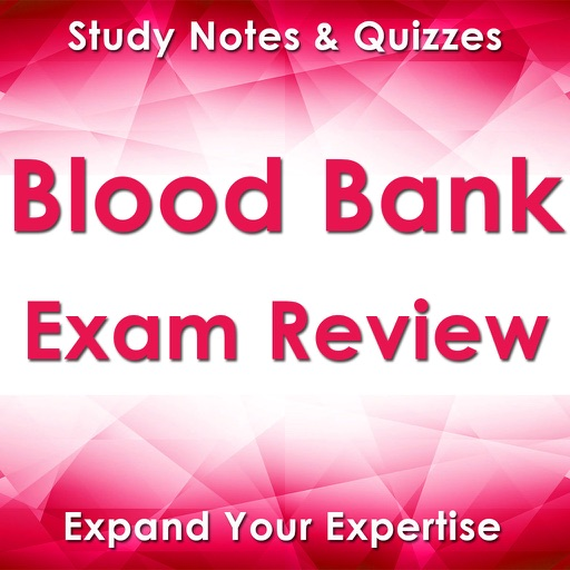 Blood Bank Exam Review & Study Guide App 2017