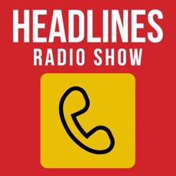 Headlines Radio Show