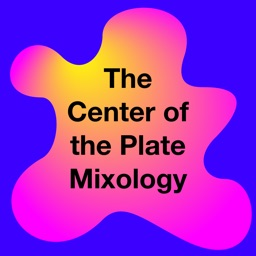 The Center of the Plate - Mixology