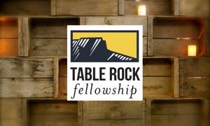 Table Rock Fellowship