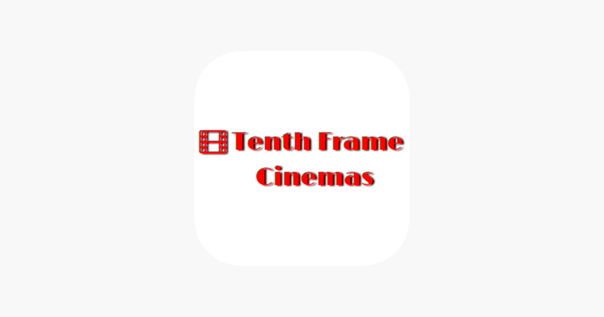 Tenth Frame Cinema on the App Store
