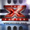 X Factor Voiceover Man