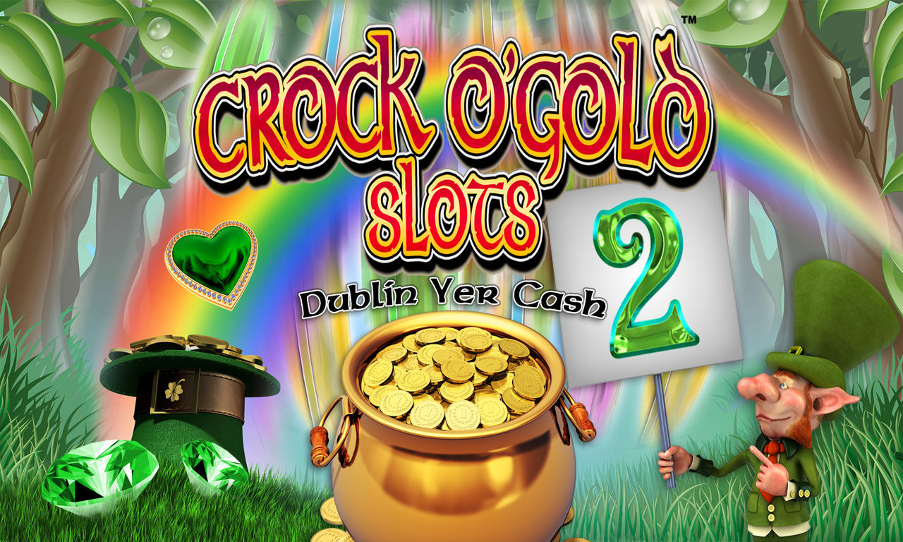 Crock O'Gold Slots 2 - Dublin Yer Cash TV