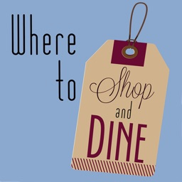 Where to Shop and Dine
