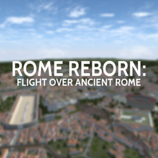 Rome Reborn: Flight over Rome