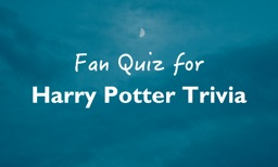 Fan Quiz for Harry Potter Trivia