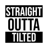 Straight Outta Tilted