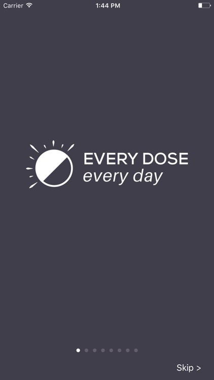 Every Dose, Every Day