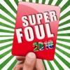 Super Foul