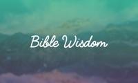Bible Wisdom!
