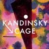 Kandinsky -> Cage