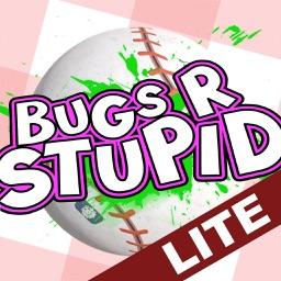 Bugs R Stupid - LITE