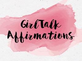 GirlTalk Affirmations