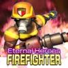 エターナルズ ヒーロー:ファイアーファイター 炎の消防士
