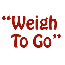 """""""Weigh To Go"""""""