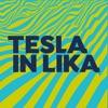 Tesla in Lika