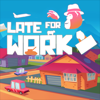 download LATE FOR WORK (PE)
