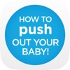 How To Push Out Your Baby!