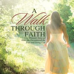 A Walk Through Faith