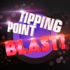 Tipping Point Blast!
