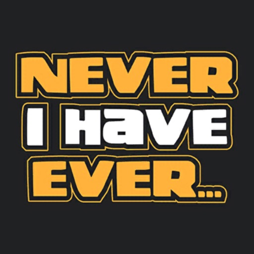 Never Have I Ever - The Game