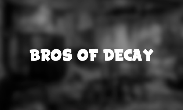 Bros of Decay