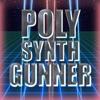 POLY SYNTH GUNNER