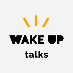 Wake Up Talks