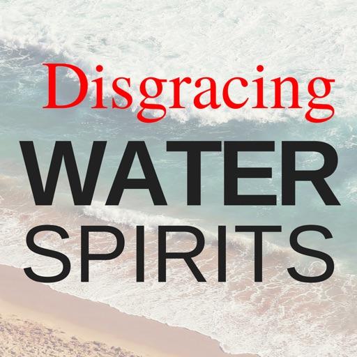 Disgracing Water Spirits