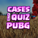 Quiz & Case For PUBG