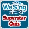 We Sing Superstar Quiz