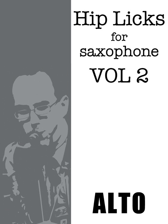 Hip Licks for Alto Saxophone Vol. 2