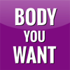Body You Want – Tone Muscles and Lose Weight