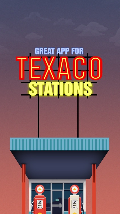 Great app for Texaco Stations