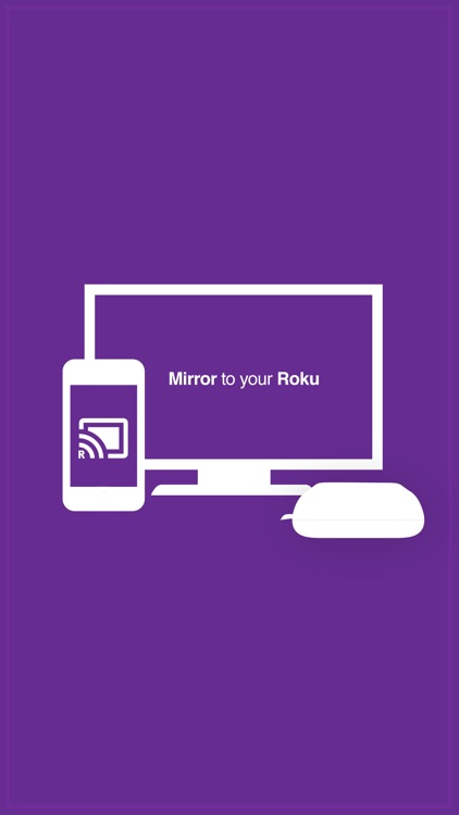 Mirror for Roku Pro