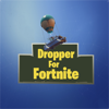 Dropper for Fortnite