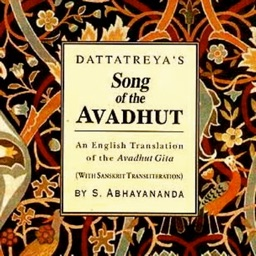 Avadhuta Gita - the wisdom of Advaita Vedanta