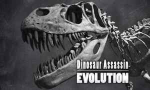Dinosaur Assassin Evolution
