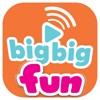 Big Big fun