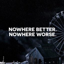 Nowhere Better Nowhere Worse