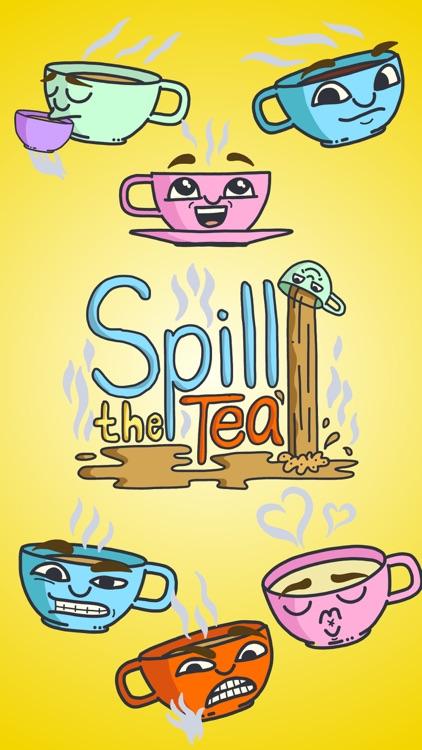 Spill the Tea