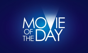 Movie Of The Day!