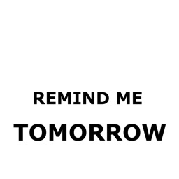 Remind me tomorrow!