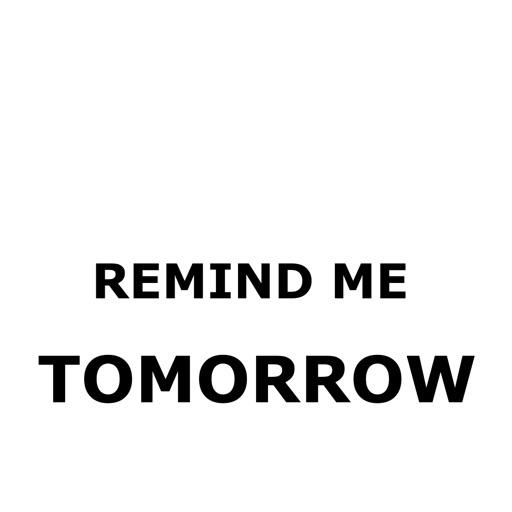 Remind me tomorrow!
