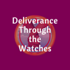 Deliverance Through Watches